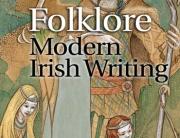 Folklore & Modern Irish Writing