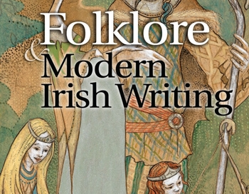 Folklore & Modern Irish Writing